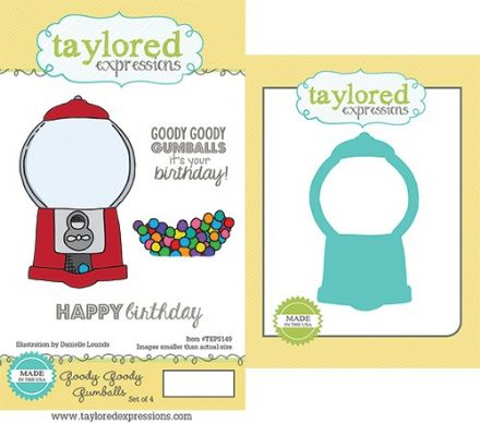 TEPS149 ~ GOODY GOODY GUMBALLS - SET OF 4 Stamps with coordinating die by Taylored Expressions